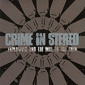 Explosives and the Will To Use Them by Crime In Stereo