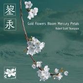 Gold Flowers Bloom Mercury Petals by Robert Scott Thompson