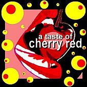 A Taste of Cherry Red by Various Artists