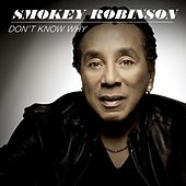 Don't Know Why by Smokey Robinson