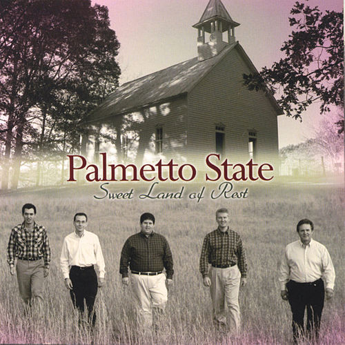 Sweet Land Of Rest by Palmetto State Quartet