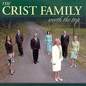 Worth The Trip by Crist Family