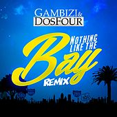 Nothing Like the Bay (Remix) by Dos Four