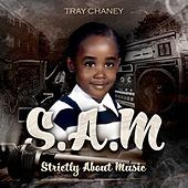 S.A.M (Strictly About Music) by Tray Chaney