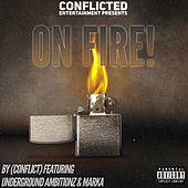 On Fire (feat. Underground Ambitionz & Marka) by Conflict