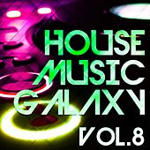 House Music Galaxy, Vol. 8 - EP by Various Artists