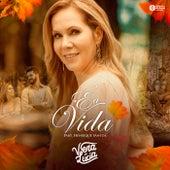 É a Vida by Vera Lúcia