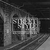 Street Style - Sound of Detroit, Vol. 5 de Various Artists