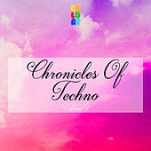 Chronicles of Techno, Vol. 4 by Various Artists