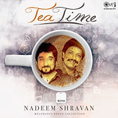 Melodious Songs Collection: Tea Time with Nadeem Shravan by Various Artists