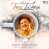 Melodious Songs Collection: Tea Time with Udit Narayan by Various Artists