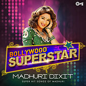 Bollywood Superstar: Madhuri Dixit by Various Artists