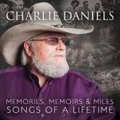 Memories, Memoirs & Miles: Songs of a Lifetime by Charlie Daniels