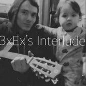 3xEx's Interlude by Drop Dead