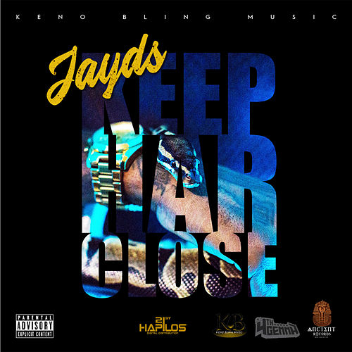 Keep Har Close by Jayds