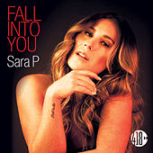 Fall into You de Sara P