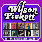 The Complete Atlantic Albums Collection di Wilson Pickett