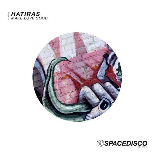 Make Love Good by Hatiras