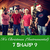 It's Christmas (Instrumental) by 7 Sharp 9