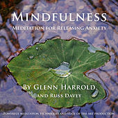 Mindfulness Meditation for Releasing Anxiety (unabridged) by Russ Davey Glenn Harrold
