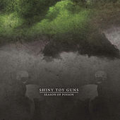 Season of Poison by Shiny Toy Guns