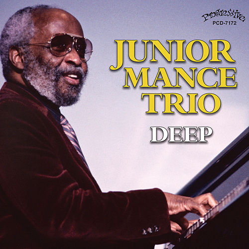Junior Mance Trio - Deep by Junior Mance
