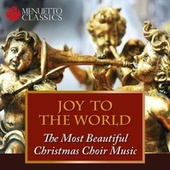 Joy to the World - The Most Beautiful Christmas Choir Music by Various Artists