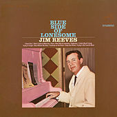 Blue Side of Lonesome by Jim Reeves