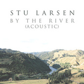 By the River (Acoustic) von Stu Larsen