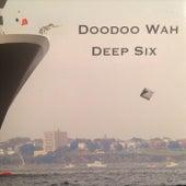 Deep Six von Doodoo Wah