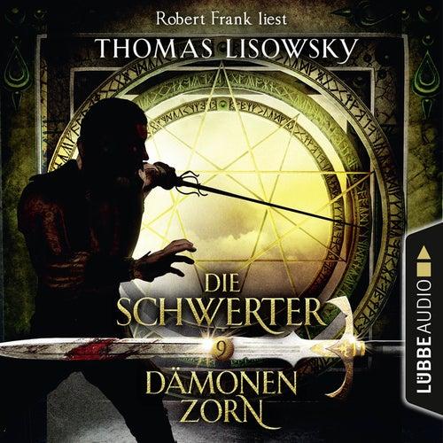 Dämonenzorn - Die Schwerter - Die High-Fantasy-Reihe 9 (Ungekürzt) von Thomas Lisowsky