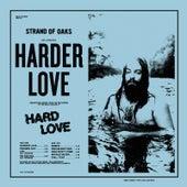 Harder Love de Strand Of Oaks