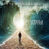 A Cappella Refuge by Benjamin Everson