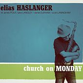 Church On Monday by Elias Haslanger