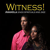 Witness: Amandla Sings Spirituals and Jazz by Amandla Poets