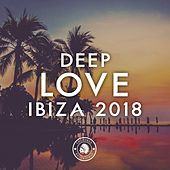 Deep Love Ibiza 2018 - EP by Various Artists