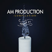 AM Production Compilation Vol. 1 di Various Artists