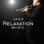 Jazz Relaxation Music by Relaxing Instrumental Jazz Ensemble