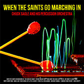 When The Saints Go Marching In by Chuck Sagle