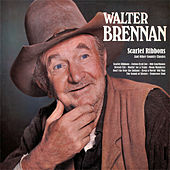 Scarlet Ribbons And Other Country Classics by Walter Brennan