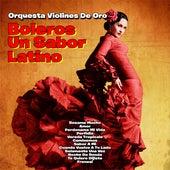 Boleros: Un Sabor Latino by Orquesta Violines De Oro