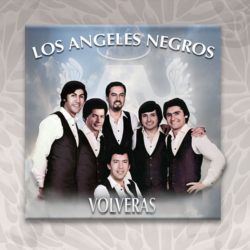 Volverás by Los Angeles Negros