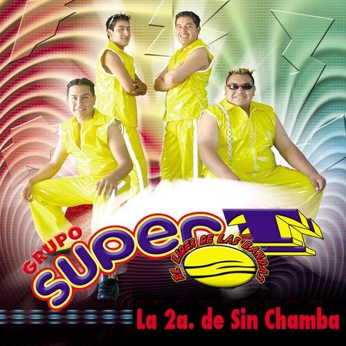 La 2a. de Sin Chamba by Grupo Super T