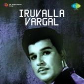 Iruvalla Vargal (Original Motion Picture Soundtrack) by Various Artists