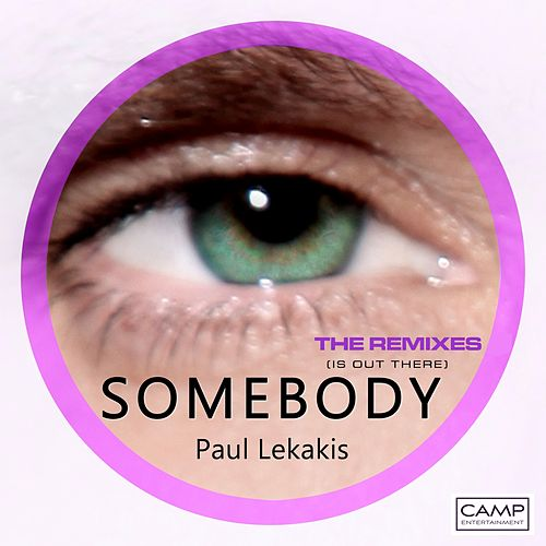 Somebody (Is Out There) - The Remixes by Paul Lekakis