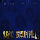 Ain't That Lovin' You Baby de The Beau Brummels