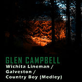 Wichita Lineman/Galveston/Country Boy (Medley) de Glen Campbell