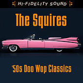 50s Doo Wop Classics by The Squires