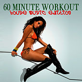 60 Minute Workout - House Music Edition by Workout Soundtracks
