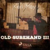 Old Surehand III (Ungekürzt) von Karl May